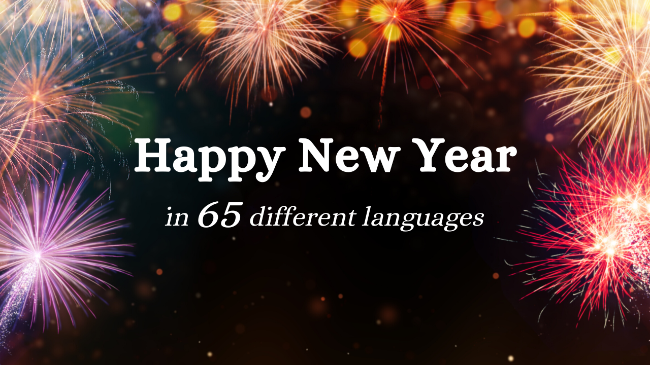 Happy New Year in 65 Different Languages