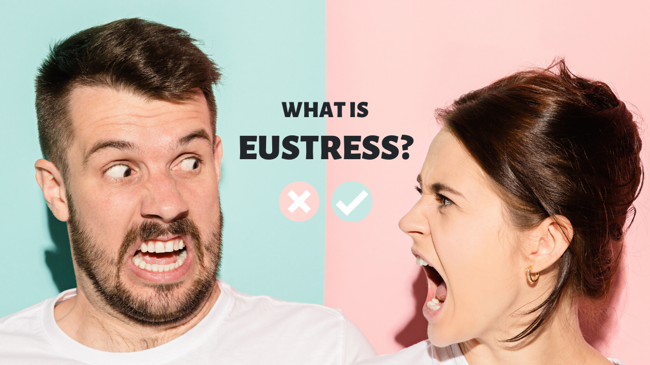 What is Eustress?