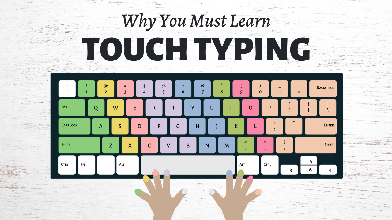Why You Must Learn Touch Typing