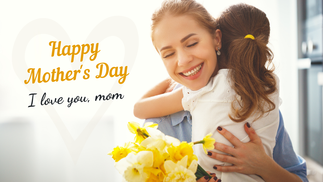 I Love You, Mom - Happy Mother's Day