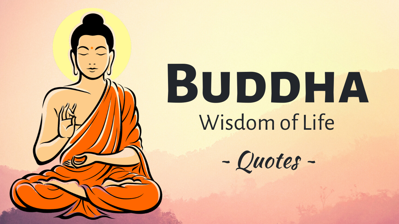 Buddha Wisdom of Life - Enlightenment Quotes on Happiness, Love and Truth