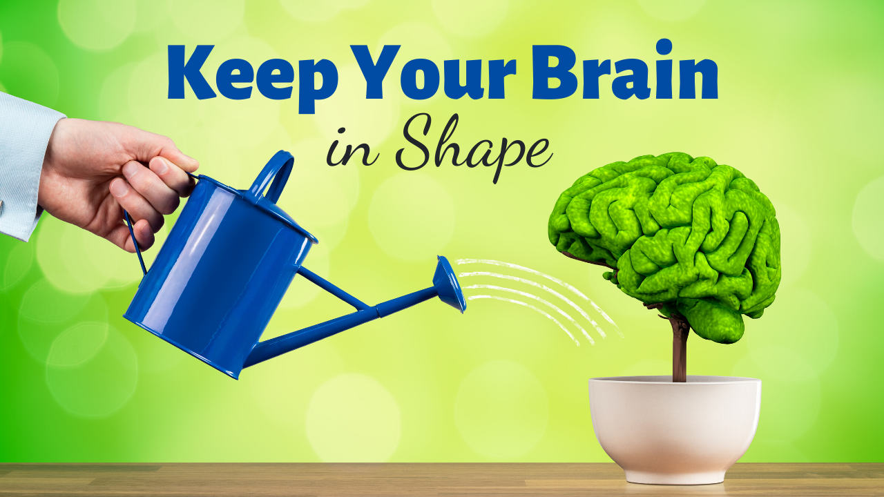 How to Keep Your Brain in Shape - 8 Brain Fitness Tips - Title Slide