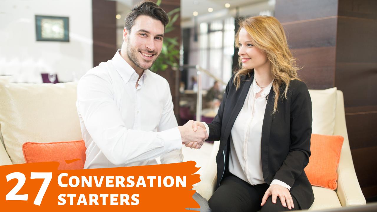 Conversation Starters - 27 Questions to Strike Up a Better Conversation