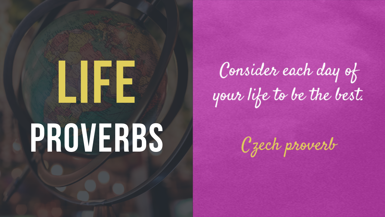 Life Proverbs From Around the World - 25 Insightful Sayings About Life