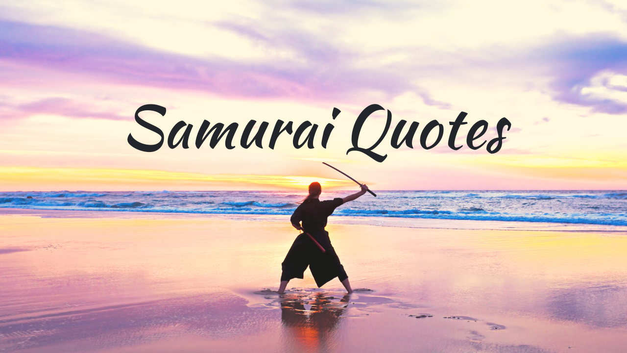 Japanese Samurai Quotes - The Way and Wisdom of the Warrior