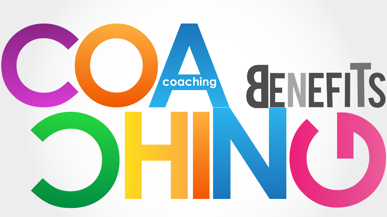 Why Have a Coach - 10 Great Benefits of Life Coaching